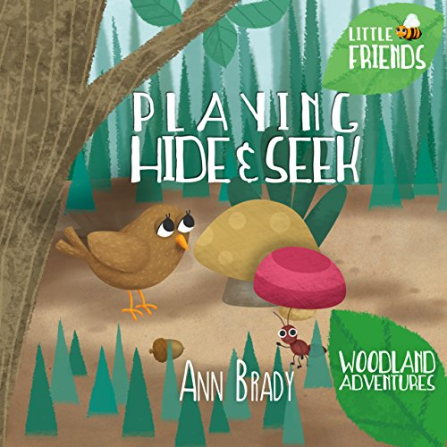 Book cover image for Playing Hide And Seek (Little Friends: Woodland Adventures Book 4)