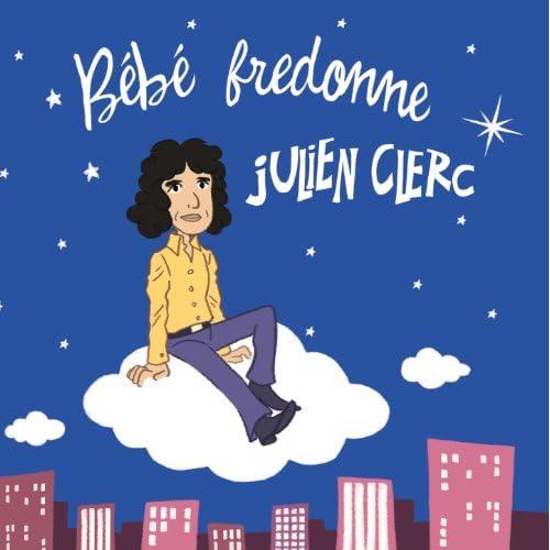 Bébé fredonne Julien Clerc