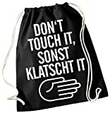 Dont touch it sonst klatsch it ! Gymbag schwarz-weiss