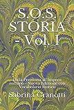Scarica Libro S O S STORIA Vol 1 Dalla Preistoria all Impero romano Nuova Edizione con Vocabolario Storico (PDF,EPUB,MOBI) Online Italiano Gratis