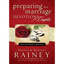 Preparing for Marriage Devotions for Couples: Discover God's Plan for a Lifetime of Love by Dennis Rainey (2013-10-07)