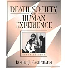 Death, Society, and Human Experience by Robert J. Kastenbaum (1997-09-10)