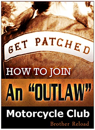 Get Patched: How to Join an Outlaw Motorcycle Club eBook