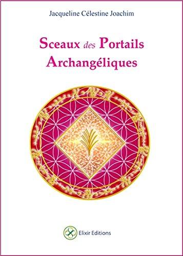 Sceaux des Portails Archangéliques par Jacqueline Célestine Joachim