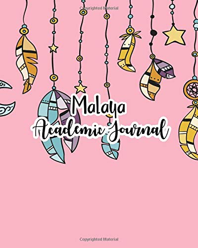 Malaya Academic Journal: 100 Sheet 8x10 inches for Notes, Plan, Memo, for Girls, Woman, Children and Initial name on Matte Feather Design Cover , Malaya Academic Journal Malaya Cover