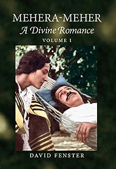 Mehera-Meher: A Divine Romance (English Edition) par [Fenster, David]