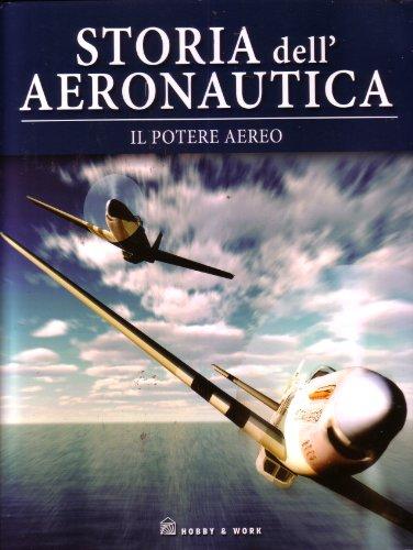 Il potere aereo Storia dell'Aeronautica