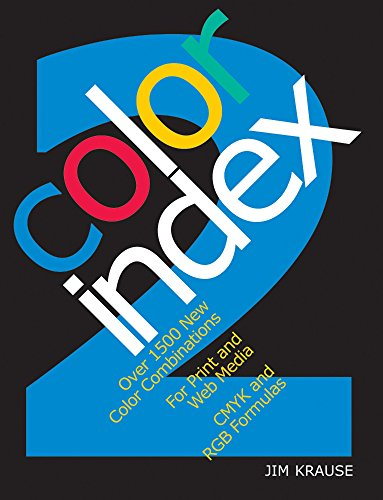 Color Index 2: Over 1500 New Color Combinations. For Print and Web Media. CMYK and RGB Formulas.