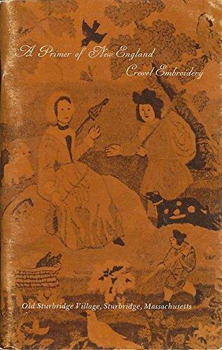 Sturbridge-serie (A primer of New England crewel embroidery (Old Sturbridge Village booklet series))