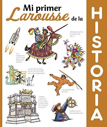 Mi primer Larousse de Historia (Larousse - Infantil / Juvenil - Castellano - A Partir De 5/6 Años)