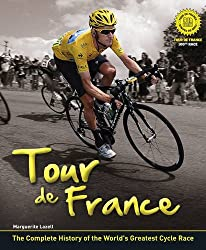 Tour De France: the Complete Illustrated History: The Complete History of the World's Greatest Cycle Race by Marguerite Lazell (4-Apr-2013) Hardcover