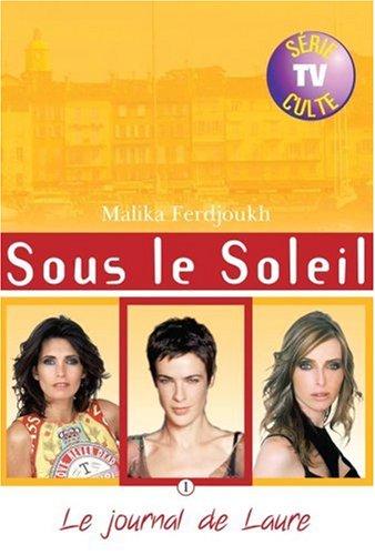 Sous le Soleil, Tome 1 : Le journal de Laure par Malika Ferdjoukh