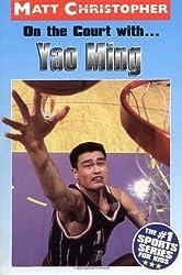 On the Court with... Yao Ming (Matt Christopher Sports Bio Bookshelf) by Matt Christopher (2004-08-04)