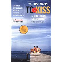 The Best Places to Kiss® in Northern California: A Romantic Travel Guide