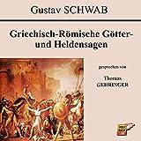 Griechisch-Römische Götter- und Heldensagen - Gustav Schwab