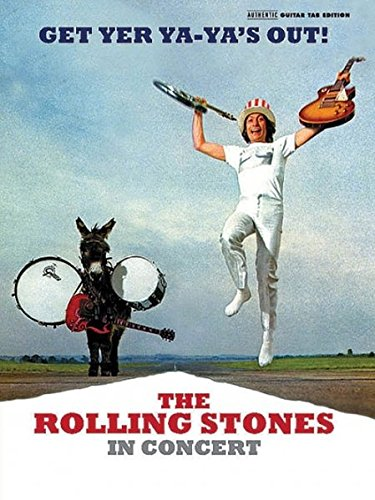 The Rolling Stones in Concert - Get Yer Ya-Ya's Out: 45 of the Best Guitar Songs from Your Favorite Artists (Authentic Guitar-Tab Editions)