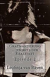 Gratwanderung jenseits der Realitaet: Episode 2