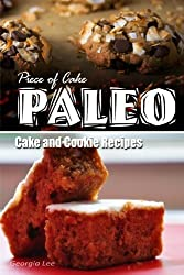 Piece of Cake Paleo - Cake and Cookie Recipes by Jack Roberts (2013-11-01)