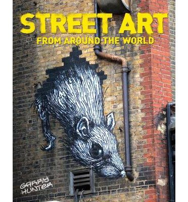 Street Art: From Around the World (Paperback) - Common