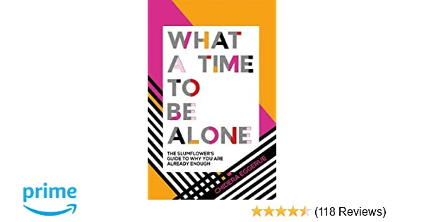 210da33e What a Time to be Alone: The Slumflower's bestselling guide to why ...