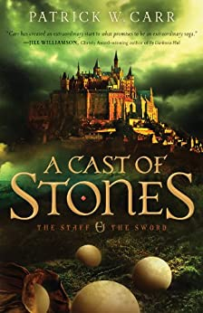 A Cast of Stones (The Staff and the Sword) (English Edition) di [Carr, Patrick W.]