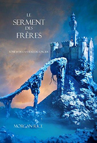 Le Serment des Frères (Tome 14 de L'anneau Du Sorcier) (L'anneau Du Sorcier) (French Edition)