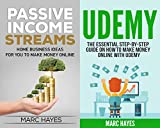 Passive Income 2-for-1 Bundle - Passive Income Streams + Udemy: Home Business Ideas for You to Make Money Online & The Essential Step-By-Step Guide on How To Make Money Online with Udemy