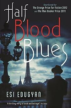 Half Blood Blues by [Edugyan, Esi]