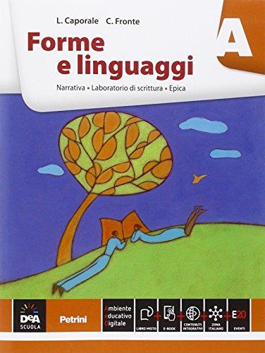 Forme e linguaggi. Vol. A: Narrativa. Per le Scuole superiori. Con e-book. Con espansione online