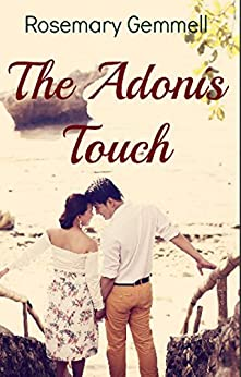 The Adonis Touch (The Aphrodite and Adonis Series Book 2) by [Gemmell, Rosemary]