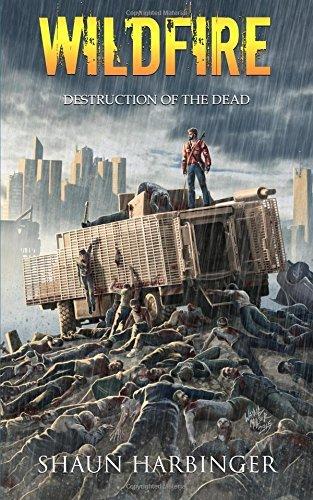 Wildfire: Destruction of the Dead: Volume 4 (Undead Rain) by Shaun Harbinger (2015-11-22)