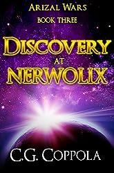 Discovery at Nerwolix (Arizal Wars Book 3)