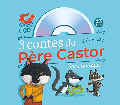 3 contes du Père Castor : Gare au loup !