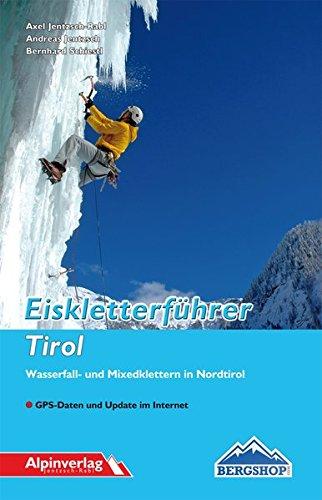 Eiskletterführer Tirol: Wasserfall- und Mixedklettern in Nordtirol