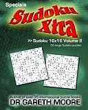 Sudoku 16x16 Volume 8: Sudoku Xtra Specials