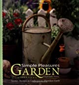 Simple Pleasures of the Garden: Stories, Recipes, and Crafts from the Abundant Earth by Susannah Seton (2000-03-02)