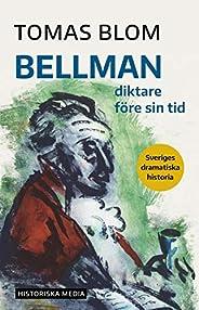 Bellman : diktare före sin tid