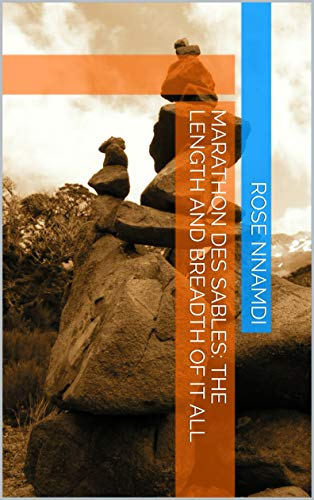 Marathon Des Sables: The Length And Breadth Of It All (English Edition)