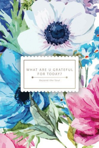 What are u grateful for today?: Your Beautiful Gratitude Journal - Today Im thankful for
