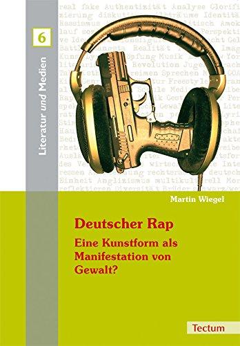 Deutscher Rap - Eine Kunstform als Manifestation von Gewalt? (Literatur und Medien)