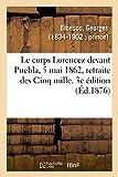 Le corps Lorencez devant Puebla, 5 mai 1862, retraite des Cinq mille. 3e édition