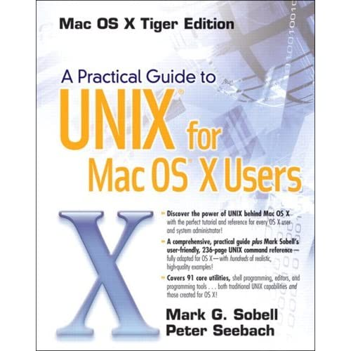 A Practical Guide to UNIX for Mac OS X Users by Mark G. Sobell (2005-12-31)