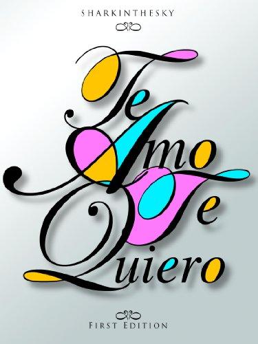 Te Amo, Te Quiero por sharkinthesky