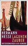 Lagunenzauber: Aufzeichnungen aus Venedig (insel taschenbuch) - Hermann Hesse