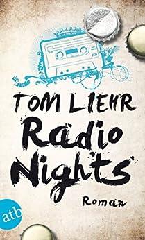 Radio Nights: Roman von [Liehr, Tom]