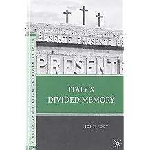 Italy's Divided Memory (Italian and Italian American Studies) by John Foot (2009-11-15)