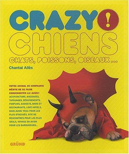 CRAZY ! CHIENS par CHANTAL ALLES