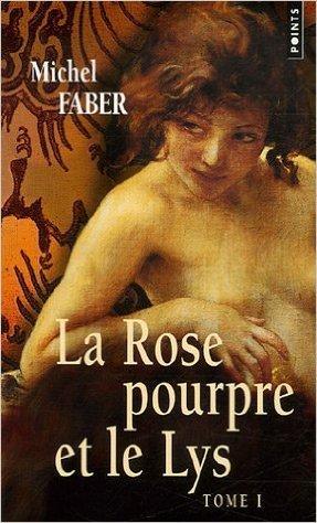 La Rose Pourpre Et Le Lys Tome 1 [Pdf/ePub] eBook