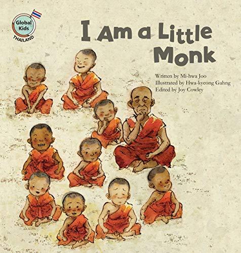 I Am a Little Monk (Global Kids Storybooks: Thailand)