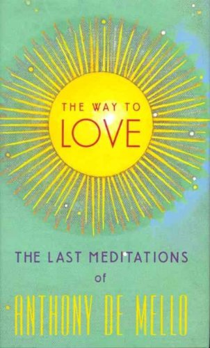 (The Way to Love) By de Mello, Anthony (Author) Hardcover on (10 , 1992)
